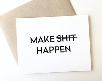 Encouragement Card, Funny Encouraging, make sh*t happen