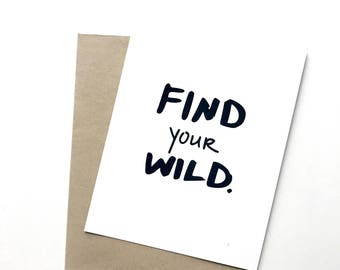 Everyday card. Find your wild card. Card for friend.