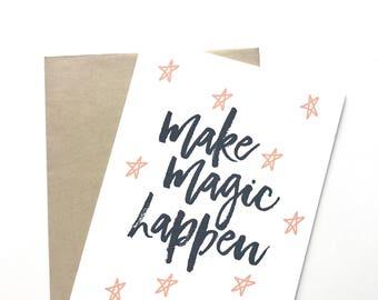 Make Magic Happen. Congratulations Card. You can do it card. You are magical. Magical Card. Good Luck.