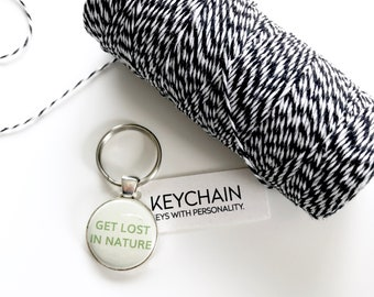 Get lost in nature keychain. Key chain for outdoor enthusiasts. Nature Lover keychain.