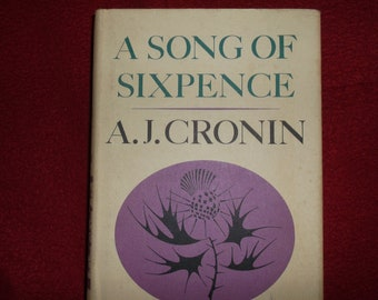 A Song of Sixpence by A. J. Cronin 1964, 1st Edition