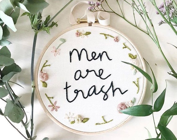 "Men are Trash 6"" feminist embroidery hoop. Modern embroidery. Wall art. New home gift. Textile art. Home decor. Wedding gift."