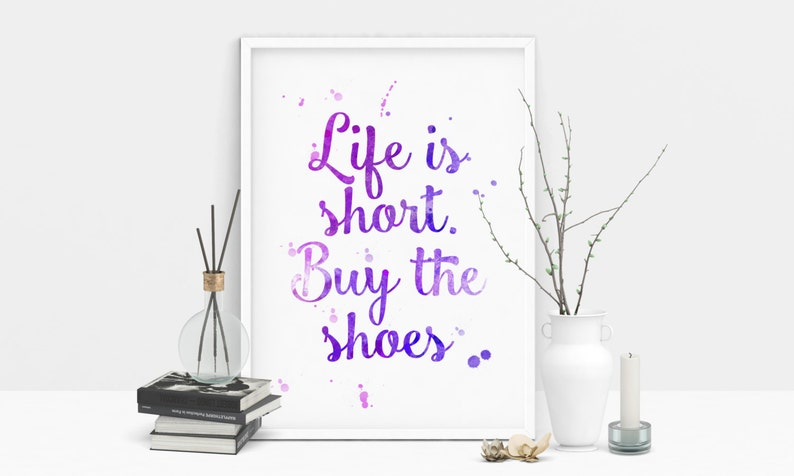 777301910f3e0 Life is Short - Buy the Shoes Inspirational Typography Mint Green and Blue  Watercolour Print
