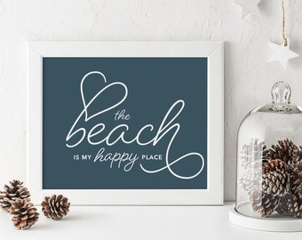 The beach is my happy place Print, Inspirational Words, Typography Poster, Wall Art for your Beach House