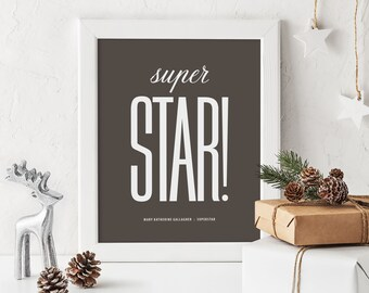 Superstar - Superstar! Print, Style#1, Inspirational Words, Typography Poster, Home Decor, Workspace Motivation
