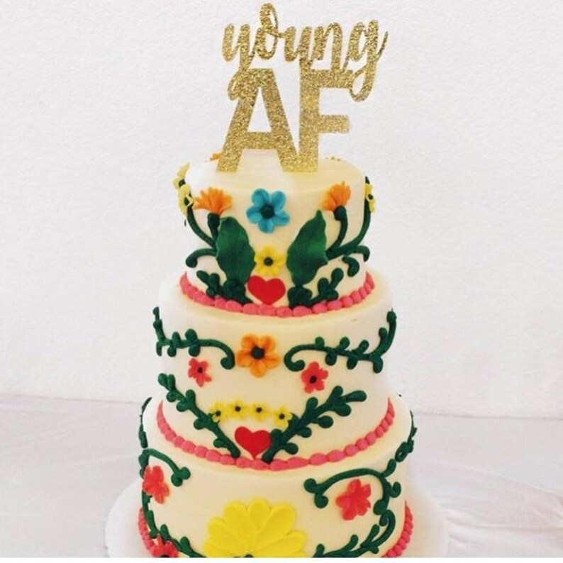 Young AF Glitter Cake Topper Funny Birthday 21st