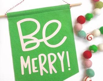 Be Merry Felt Banner | Christmas Decor | Christmas Decoration | Holiday Decor | Christmas Banner | Christmas Gift | Wall Decor