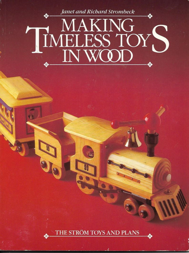 woodworking pattern making timeless toys in wood toy pattern, strom toy  plans, wagon pattern, rocking chair pattern, train pattern, games