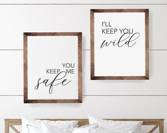 You Keep Me Safe, I'll Keep You Wild Set | Wood Framed Signs, Farmhouse Signs, Bedroom Signs, Above the Bed Signs, Signs for Bedroom