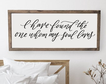 I Have Found The One Whom My Soul Loves Wood Framed Sign, Bible Verse Sign, Song of Solomon Sign, Farmhouse Signs, Scripture Signs