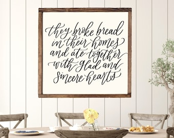 They Broke Bread In Their Homes Wood Framed Sign