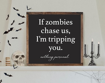 If Zombies Chase Us Sign, Fall Sign, Fall Home Decor, Halloween Decor, Fall Farmhouse Decor, Rustic Halloween Sign