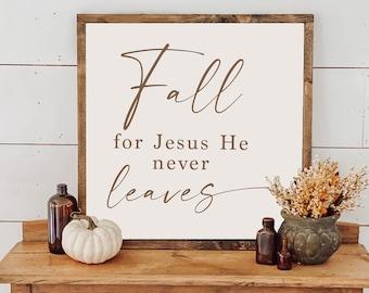 Fall for Jesus He Never Leaves Sign, Fall Sign, Fall Home Decor, Autumn, Fall Farmhouse Decor, Rustic Fall Decor