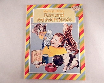 Pets and Animal Friends Children's Picture Story Book My First Library Vintage 1985 Illustrated Elementary Reader Animal Story