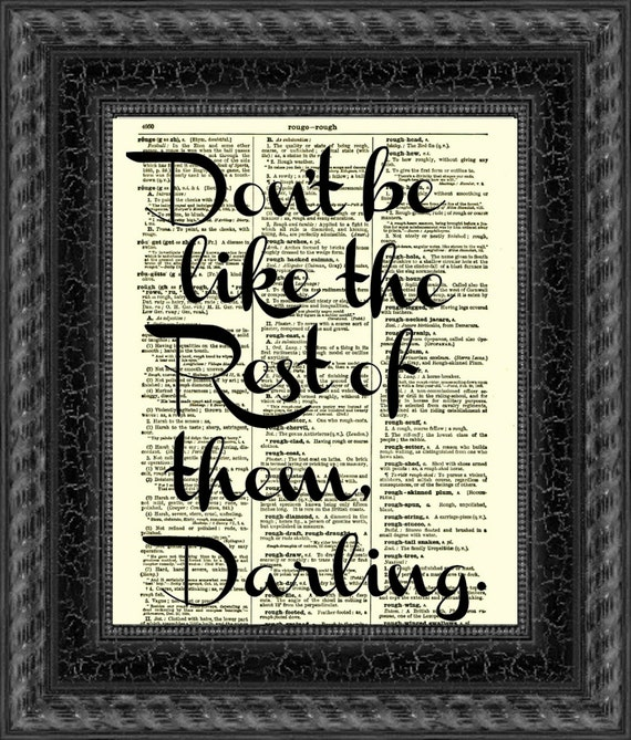 Items similar to Don't Be Like the Rest of Them Darling Quote, Dictionary Wall Decor, Art Print, Inspirational Art, Gatsby, Personalized Dorm Decor on Etsy