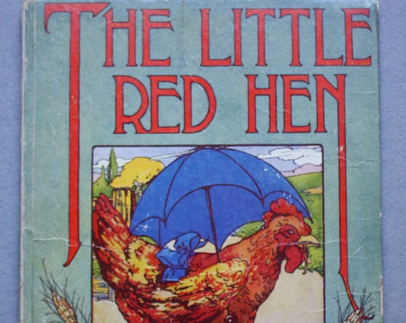 The Little Red Hen, An Old English Folktale, Retold and Illustrated by Florence White Williams and Published by Saalfield Publishing