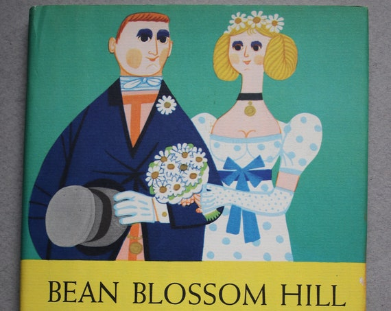 Bean Blossom Hill by Martha Bennett King and Illustrated by Jan B. Balet
