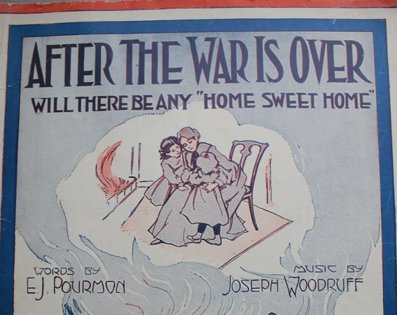 "World War I Era Sheet Music: ""After the War Is Over Will There Be Any 'Home Sweet Home'?"""