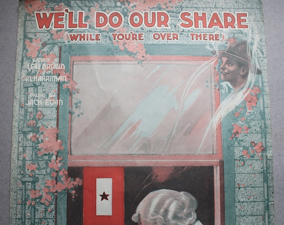 "WWI Era Sheet Music: ""We'll Do Our Share While You're Over There"""