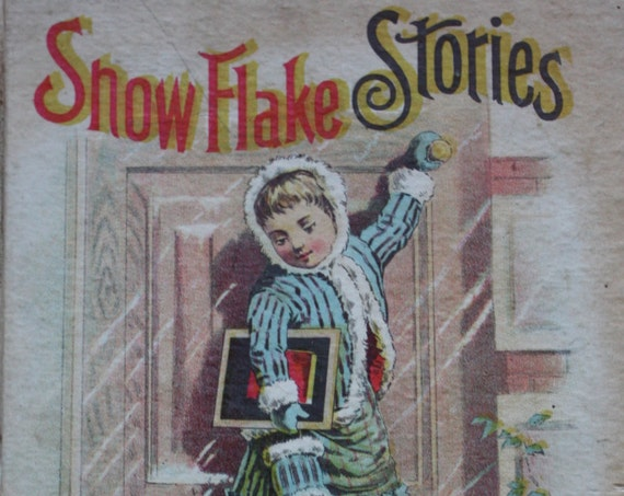 Antique Book, Snowflake Stories by Laurie Loring with Engravings, 1890, Published by Syndicate Trading Company of New York