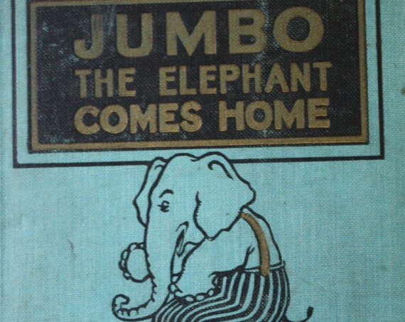 Jumbo the Elephant Comes Home from the Mother Tells a Bedtime Story Series by Samuel E. Lowe