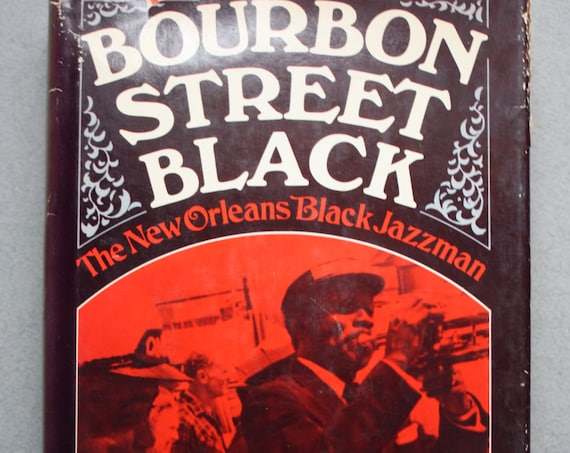 Bourbon Street Black: The New Orleans Black Jazzman by Jack V. Buerkle and Danny Barker