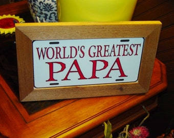 FREE SHIPPING Fathers Day License Plate Sign Framed  Worlds Greatest Papa solid cedar 6x12 metal display