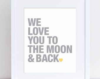 We Love You to the Moon & Back Print, Moon and Back Art, Printable Art, Digital Poster, Yellow and Grey Art, Word Art, Nursery Typography
