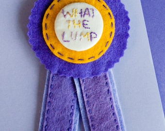 Embroidered Felt Rosette Brooch: What The Lump