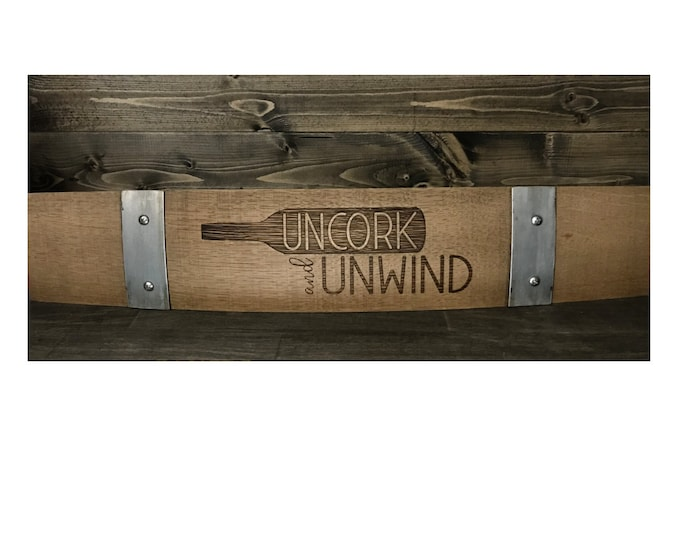 """Authentic Custom Laser Engraved """"Uncork and Unwind"""" Wine Barrel Stave Sign - Great for The Home Bar, Wine Bar, Wine Cellar, She Shed"""
