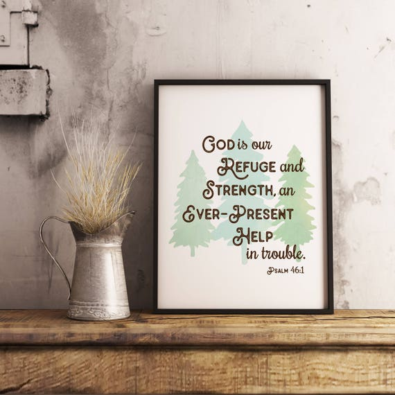 God Is Our Refuge And Strength Psalm 46 1 Bible Quote Print Etsy