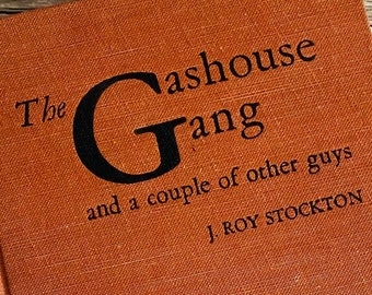 1949 - The Gashouse Gang and a Couple of Other Guys - J. Roy Stockton - St. Louis Cardinals - Baseball - Vintage Book