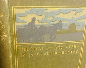 1897 - Rubaiyat of Doc Sifers by James Whitcomb Riley - Antique Book - Book Decor - Illustrated