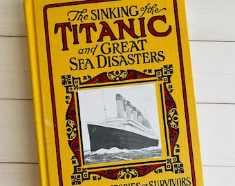 1998 Reprint of 1912 The Sinking of the Titanic and Other Great Sea Disasters - Vintage Book