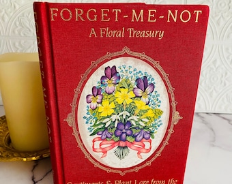 1993 - Forget-Me-Not A Floral Treasury - Floral - Botanical - Victoriana - Vintage Book