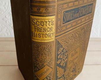 1800's - Tales From French History by Sir Walter Scott - Antique Book - Gilt - Decorated Cover - Rare - Alta Edition