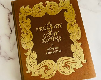 A Treasury of Great Recipes by Mary & Vincent Price - 1978 Printing - Vintage Book