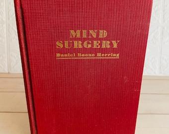 1931 - Mind Surgery by Daniel Boone Herring - Vintage Book
