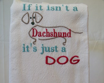 Tea Towel if it in't a Dachsund