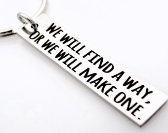 We will find a way, or we will make one.  Long distance keychain gift for girlfriend boyfriend.  Lone distance best friends sisters LDR