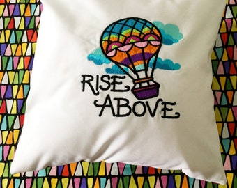Rise Above Hot Air Balloon Pillow Cover - Embroidered Saying Pillow