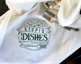 Stupid Dishes Tea Towel - Large Kitchen Dish Towel