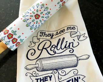 They See Me Rollin They Hatin a Embroidered Tea Towel - Rolling Pin Tea Towel