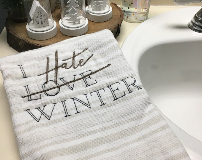 Featured listing image: Winter Hand Towel - I Love/Hate Winter