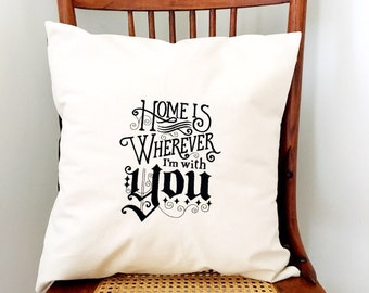 Home Is Wherever I'm With You - Valentine's Pillow Cover - Embroidered Pillow