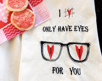 Valentine Tea Towel - I Only Have Eyes for You Tea Towel