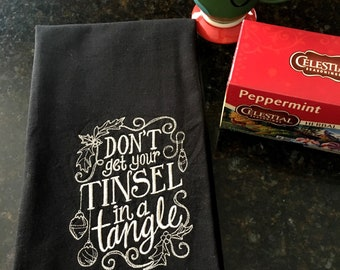 Funny Christmas Embroidered Tea Towel - Don't Get Your Tinsel n a Tangle Kitchen Tea Towel
