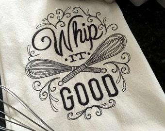 Whip It Good Embroidered Tea Towel - Kitchen Tea Towel