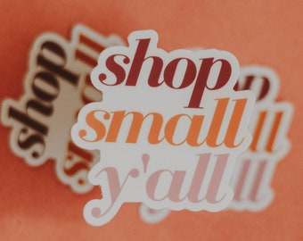 Shop small y'all | laptop sticker