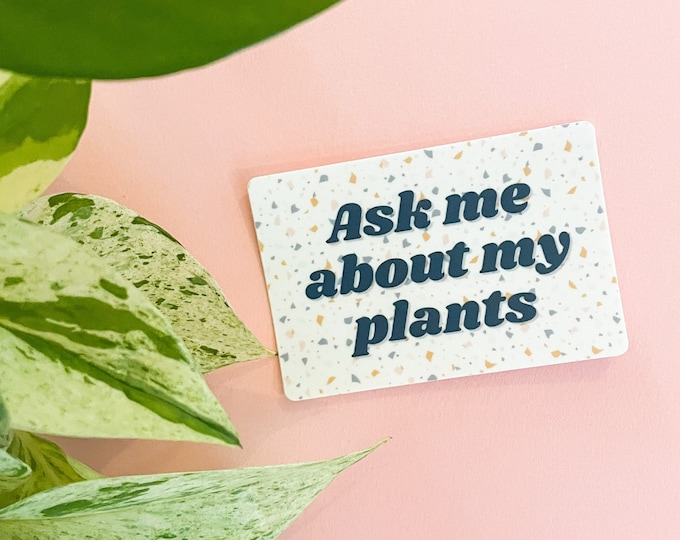 Featured listing image: Ask me about my plants | laptop sticker